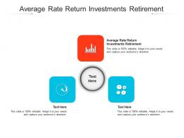Average Rate Return Investments Retirement Ppt Powerpoint Presentation Ideas Example Cpb