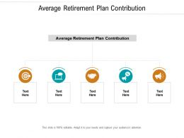 Average Retirement Plan Contribution Ppt Powerpoint Objects Cpb