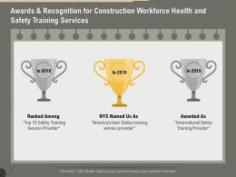 Awards And Recognition For Construction Workforce Health And Safety Training Services Ppt File Brochure
