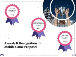 Awards And Recognition For Mobile Game Proposal Developer Industry Ppt Powerpoint Presentation Ideas