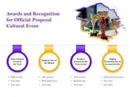 Awards And Recognition For Official Proposal Cultural Event Ppt Powerpoint Gallery Files
