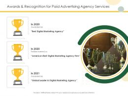 Awards And Recognition For Paid Advertising Agency Services Ppt Powerpoint Presentation File