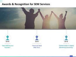 Awards And Recognition For SEM Services Ppt Powerpoint Presentation Outline Graphics Example