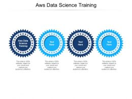 Aws Data Science Training Ppt Powerpoint Presentation Professional Deck Cpb