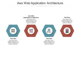 Aws Web Application Architecture Ppt Powerpoint Presentation Layouts Cpb