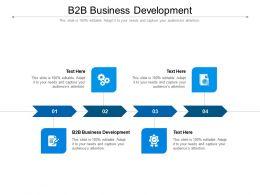 B2B Business Development Ppt Powerpoint Presentation Slides Format Ideas Cpb