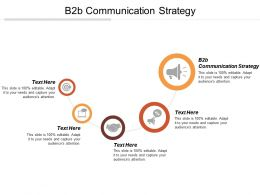 B2B Communication Strategy Ppt Powerpoint Presentation Diagram Templates Cpb