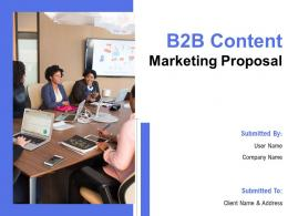 B2B Content Marketing Proposal Powerpoint Presentation Slides