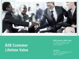 B2b Customer Lifetime Value Ppt Powerpoint Presentation Gallery Rules Cpb