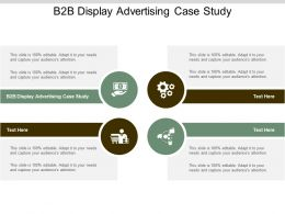 B2b Display Advertising Case Study Ppt Powerpoint Presentation File Slideshow Cpb