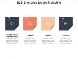 B2b Enterprise Mobile Marketing Ppt Powerpoint Presentation File Background Image Cpb
