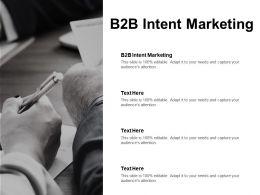 B2B Intent Marketing Ppt Powerpoint Presentation Gallery Format Ideas Cpb