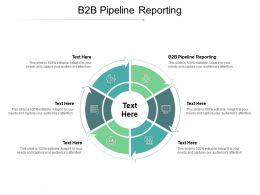 B2B Pipeline Reporting Ppt Powerpoint Presentation Infographics Example Cpb