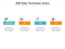 B2B Sales Techniques Tactics Ppt Powerpoint Presentation Slides Show Cpb