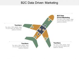 B2c Data Driven Marketing Ppt Powerpoint Presentation File Graphic Tips Cpb