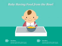 Baby Having Food From The Bowl