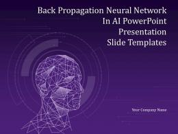 Back Propagation Neural Network In AI Powerpoint Presentation Slide Templates Complete Deck