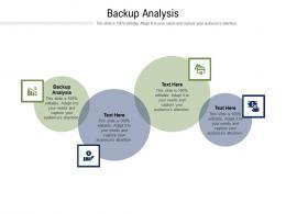 Backup Analysis Ppt Powerpoint Presentation Summary Elements Cpb