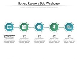 Backup Recovery Data Warehouse Ppt Powerpoint Presentation Summary Skills Cpb