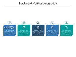 Backward Vertical Integration Ppt Powerpoint Presentation Infographic Template Master Slide Cpb