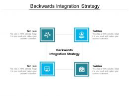Backwards Integration Strategy Ppt Powerpoint Presentation Slides Templates Cpb