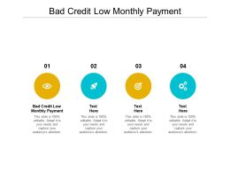 Bad Credit Low Monthly Payment Ppt Powerpoint Presentation Ideas Graphic Images Cpb