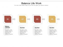 Balance Life Work Ppt Powerpoint Presentation Visual Aids Layouts Cpb