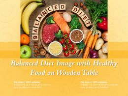 Balanced Diet Image With Healthy Food On Wooden Table
