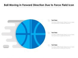 Ball Moving In Forward Direction Due To Force Field Icon