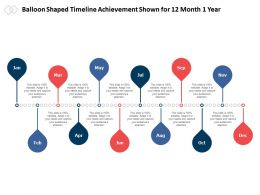 Balloon Shaped Timeline Achievement Shown For 12 Month 1 Year