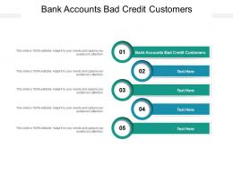 Bank Accounts Bad Credit Customers Ppt Powerpoint Presentation Slides Graphics Design Cpb