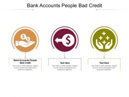 Bank Accounts People Bad Credit Ppt Powerpoint Presentation Icon Gridlines Cpb