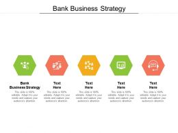 Bank Business Strategy Ppt Powerpoint Presentation Infographic Information Cpb