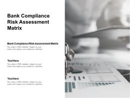 Bank Compliance Risk Assessment Matrix Ppt Powerpoint Presentation Outline Portrait Cpb