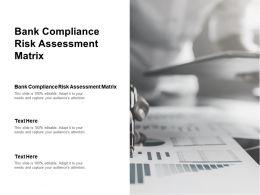 Bank Compliance Risk Assessment Matrix Ppt Powerpoint Presentation Outline Portrait Cpb