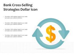 Bank Cross Selling Strategies Dollar Icon