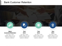 Bank Customer Retention Ppt Powerpoint Presentation Icon Designs Cpb