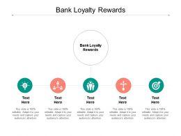 Bank Loyalty Rewards Ppt Powerpoint Presentation Ideas Cpb