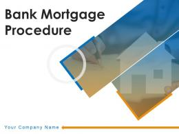 Bank Mortgage Procedure Powerpoint Presentation Slides