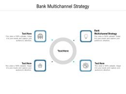 Bank Multichannel Strategy Ppt Powerpoint Presentation Pictures Designs Download Cpb