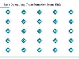 Bank Operations Transformation Icons Slide Bank Operations Transformation Ppt Slides Aids