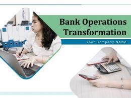 Bank Operations Transformation Powerpoint Presentation Slides