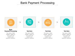 Bank Payment Processing Ppt Powerpoint Presentation File Ideas Cpb