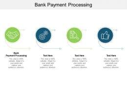 Bank Payment Processing Ppt Powerpoint Presentation Pictures Backgrounds Cpb