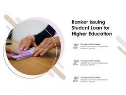 Banker Issuing Student Loan For Higher Education