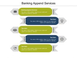 Banking Append Services Ppt Powerpoint Presentation Gallery Infographic Cpb