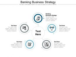 Banking Business Strategy Ppt Powerpoint Presentation Summary Slides Cpb