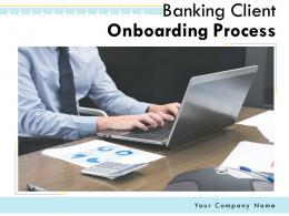 Banking Client Onboarding Process Powerpoint Presentation Slides