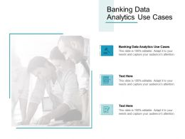 Banking Data Analytics Use Cases Ppt Powerpoint Presentation Portfolio Design Cpb