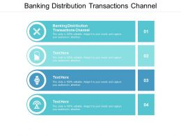 Banking Distribution Transactions Channel Ppt Powerpoint Presentation Summary Example Cpb